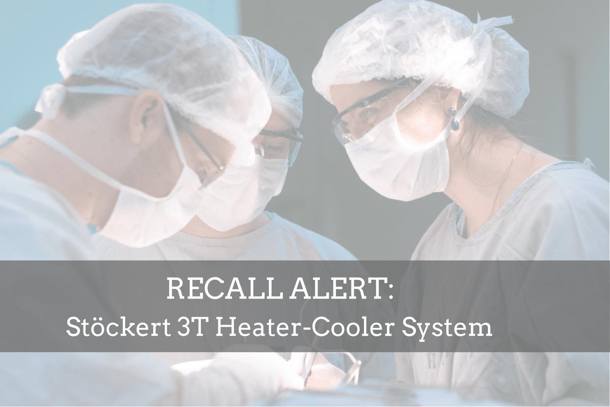 Medical Device Safety Update: Stöckert 3T Heater-Cooler System